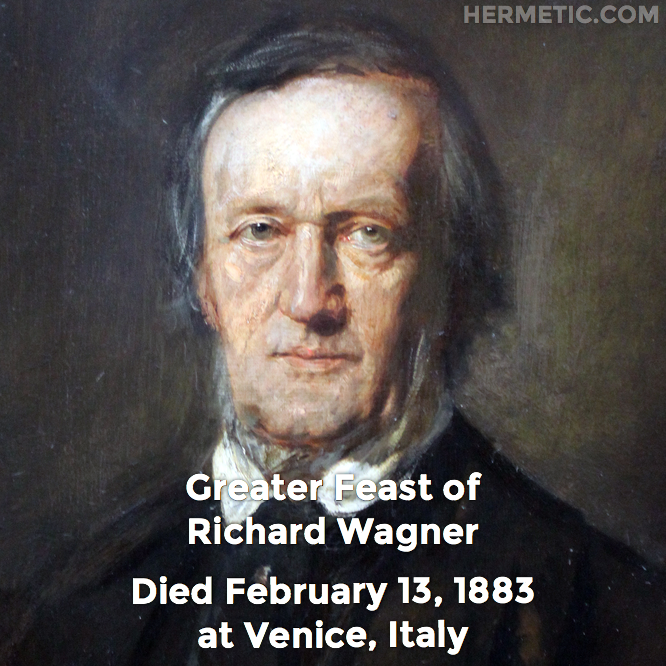 Hermetic calendar Feb 13 Richard Wagner