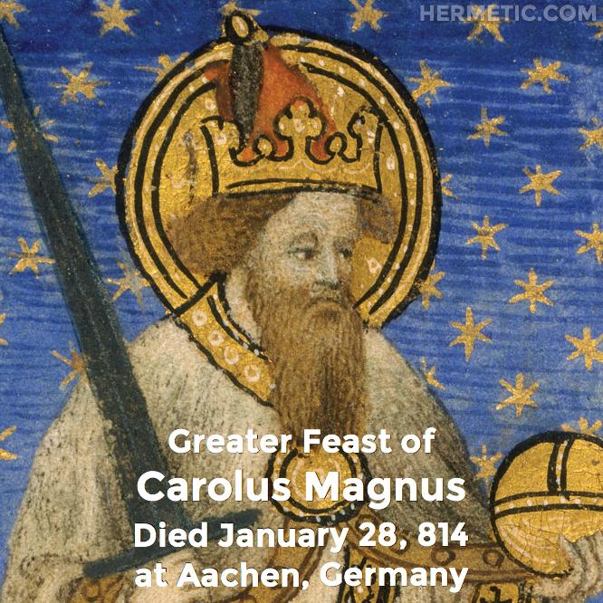Hermetic calendar Jan 28 Carolus Magnus-charlemagne