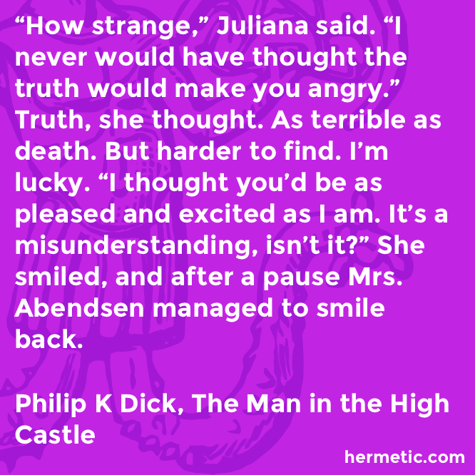 Hermetic quote Dick Castle angry truth