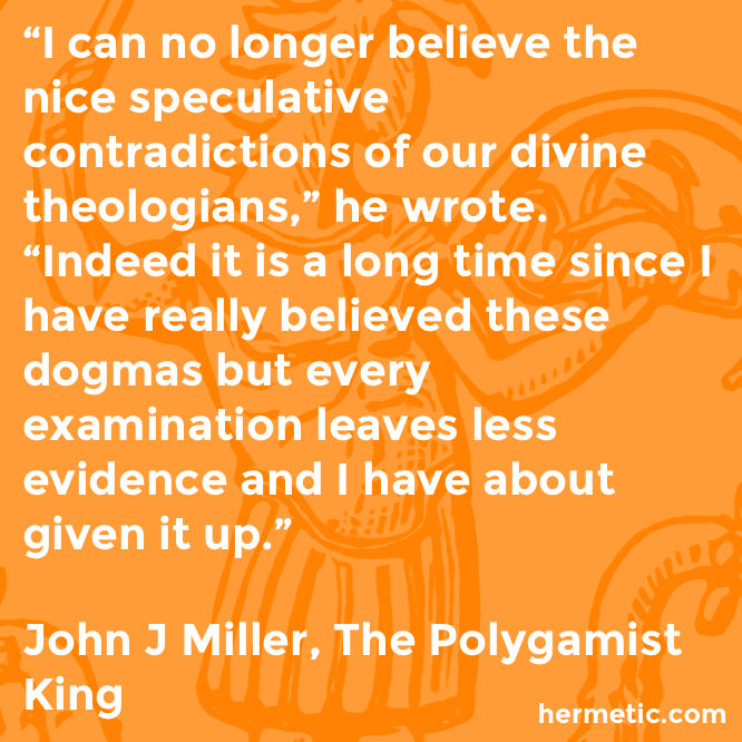 Hermetic quote Miller Polygamist contradictions