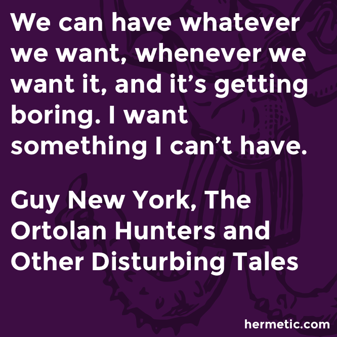 Hermetic quote New York Ortolan boring