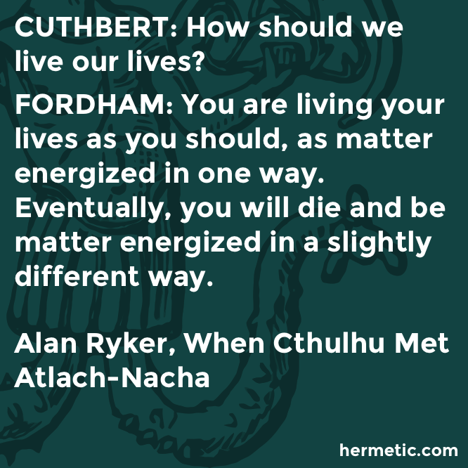 Hermetic quote Ryker Cthulhu energized