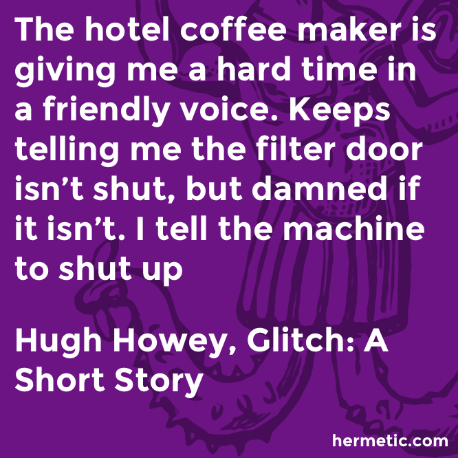 Hermetic quote Howey Glitch coffee