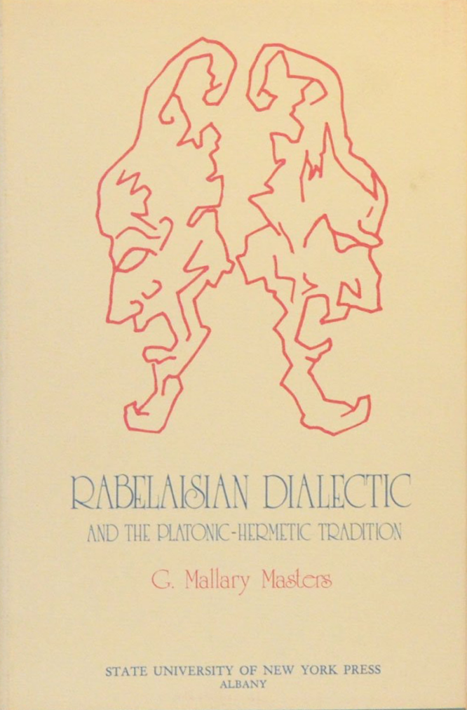 Masters Rabelaisian Dialectic and the Platonic-Hermetic Tradition