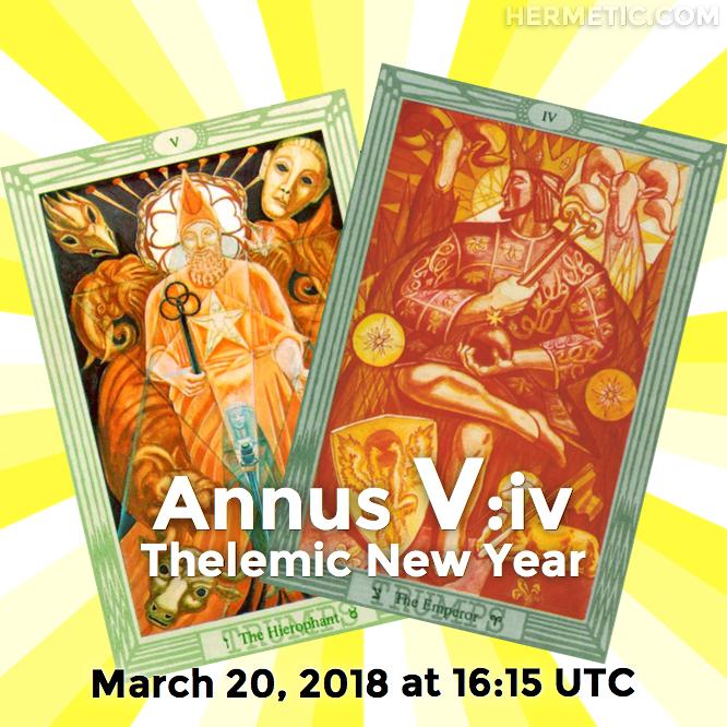 Hermetic calendar Mar 20 Thelemic New Year Annus V iv 2018