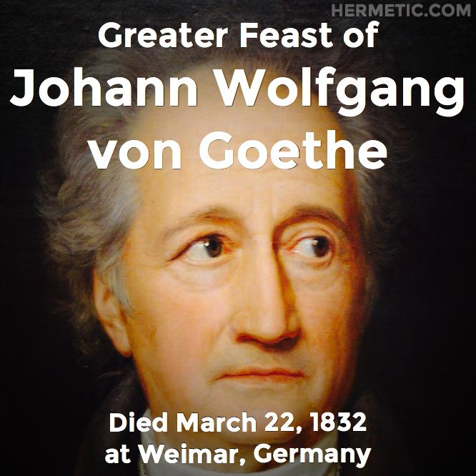 Hermetic calendar Mar 22 Johann Wolfgang von Goethe