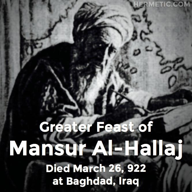 Hermetic calendar Mar 26 Mansur al Hallaj
