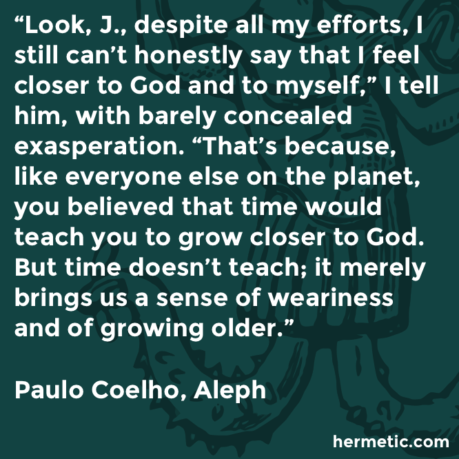Hermetic quote Coelho Aleph time