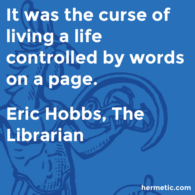 Hermetic quote Hobbs Librarian curse