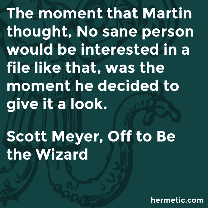 Hermetic quote Meyer Wizard look
