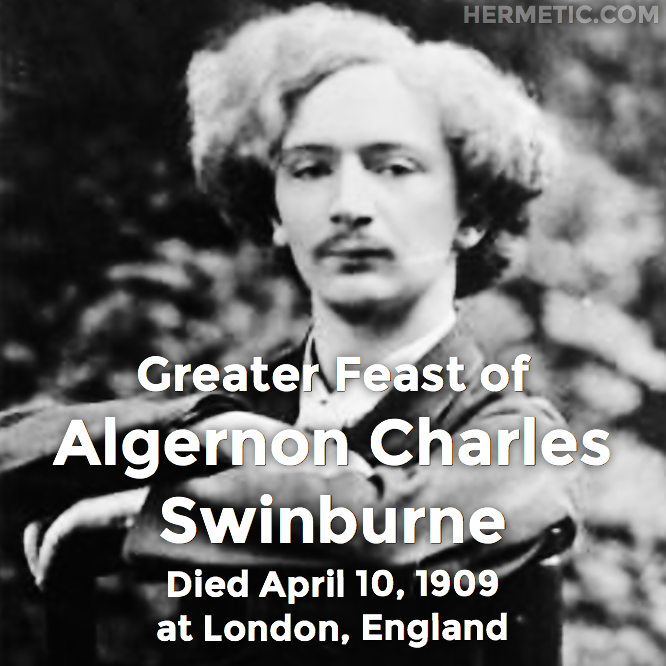 Hermetic calendar Apr 10 Algernon Charles Swinburne