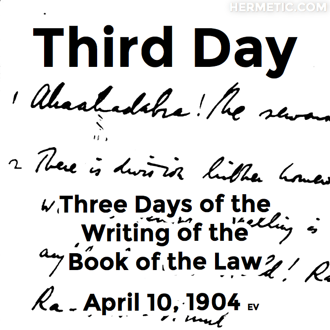 Hermetic calendar Apr 10 Third Day of the Writing of the Book of the Law