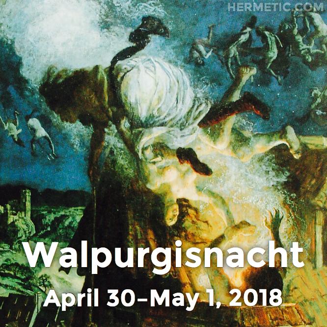 Hermetic calendar Apr 30 Walpurgisnacht