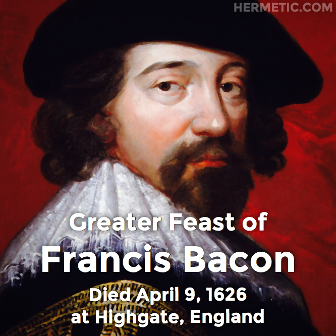 Hermetic calendar Apr 9 Francis Bacon
