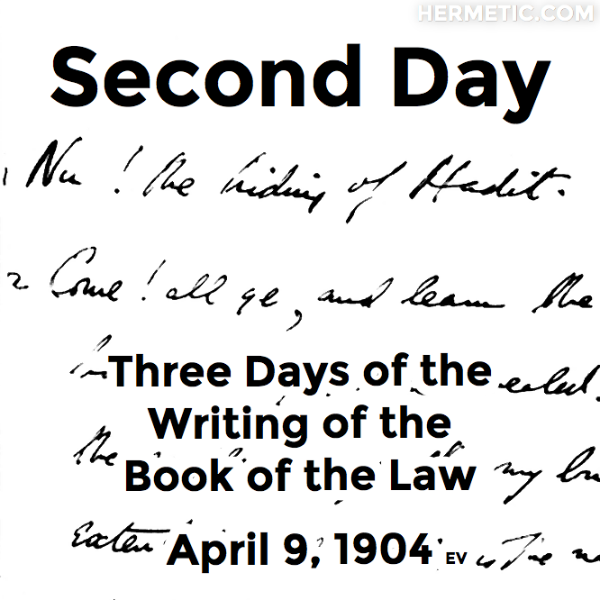Hermetic calendar Apr 9 Second Day of the Writing of the Book of the Law