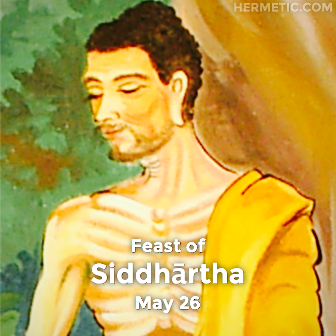 Hermetic calendar May 26 Siddhartha