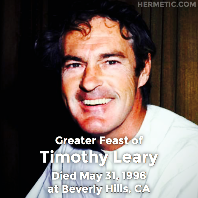 Hermetic calendar May 31 Timothy Leary
