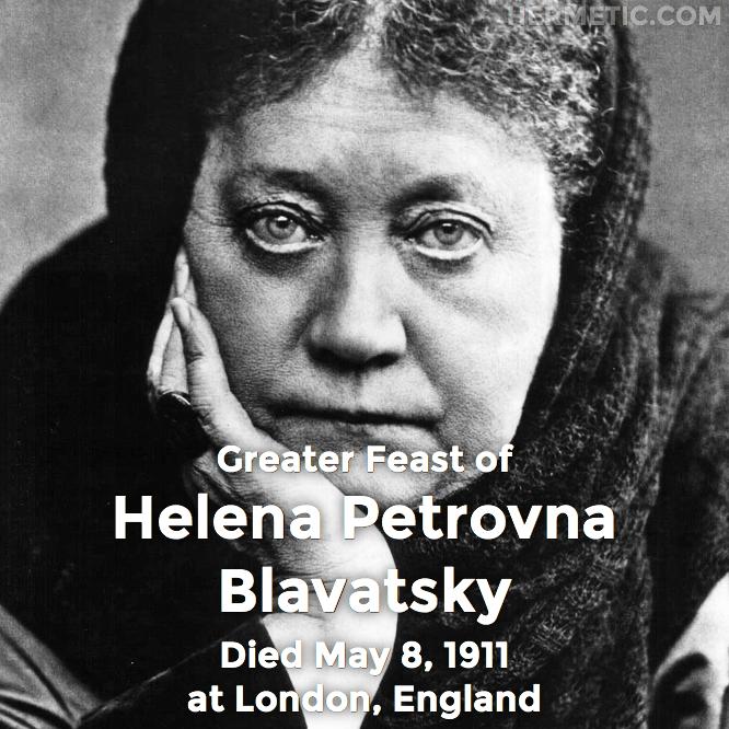 Hermetic calendar May 8 Helena Petrovna Blavatsky