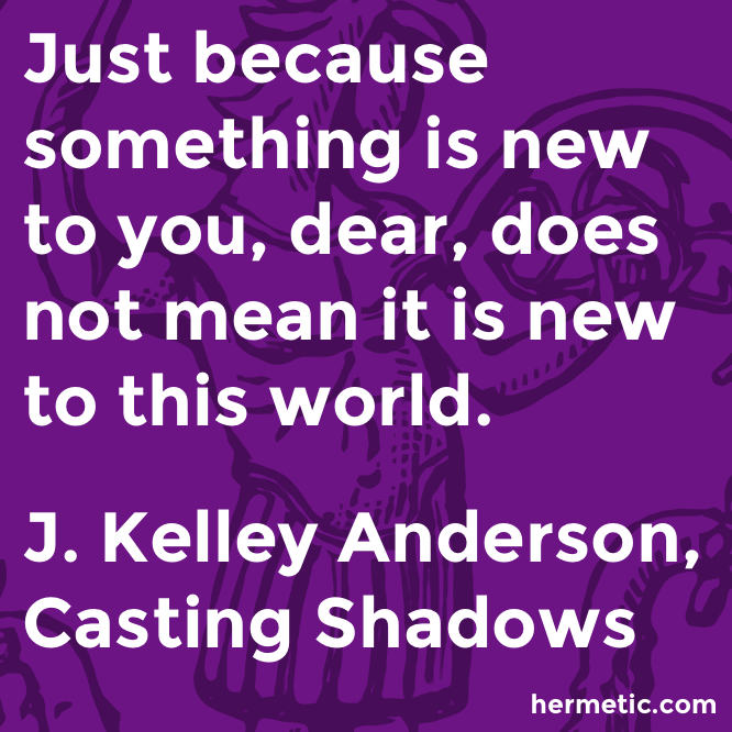 Hermetic quote Anderson Shadows new