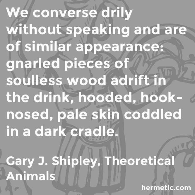 Hermetic quote Shipley Theoretical soulless
