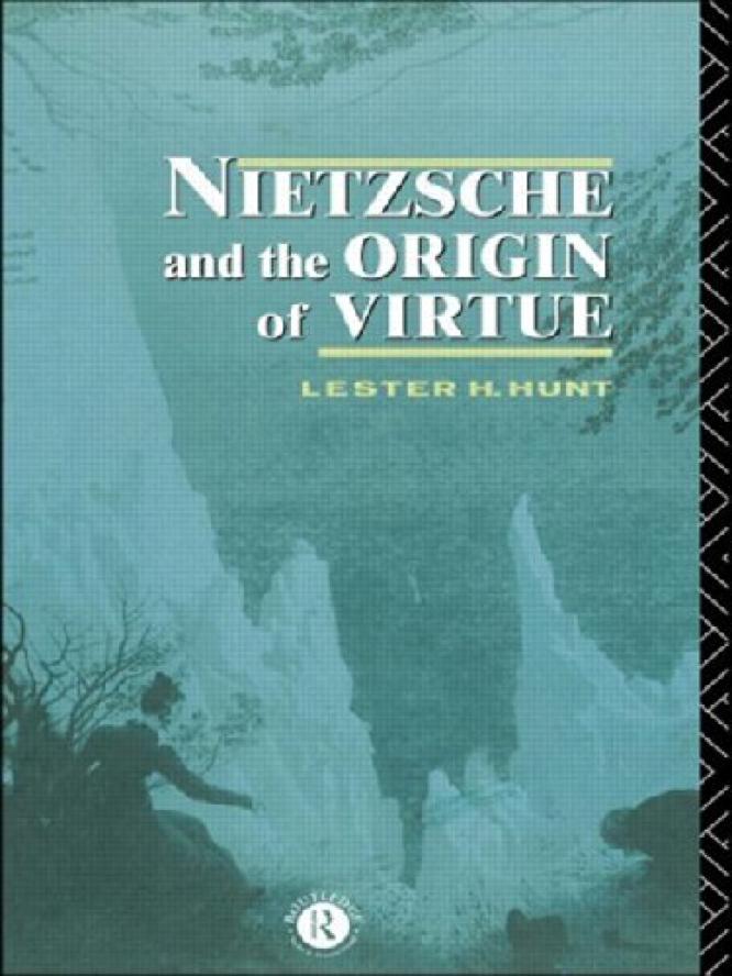 Hunt Nietzsche and the Origin of Virtue