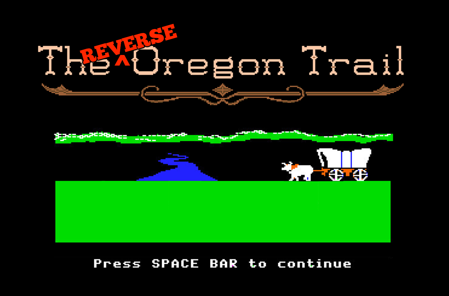 The Reverse Oregon Trail