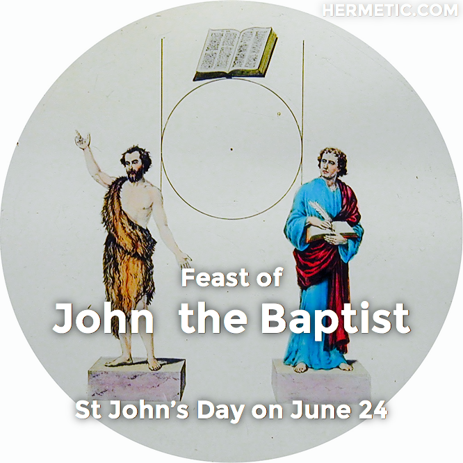 Hermetic calendar Jun 24 Saint Johns Day
