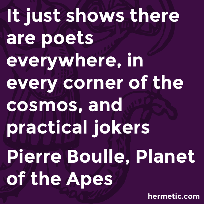 Hermetic quote Boulle Apes poets