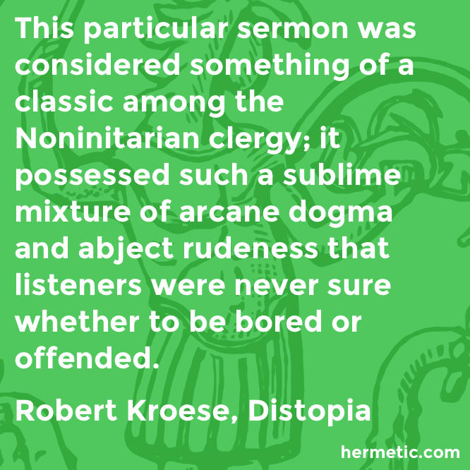 Hermetic quote Kroese Distopia sermon