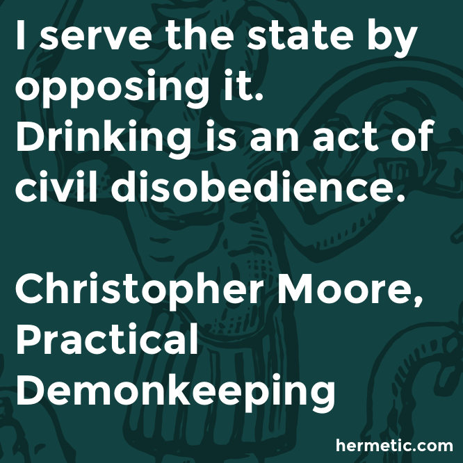 Hermetic quote Moore Demonkeeking drinking