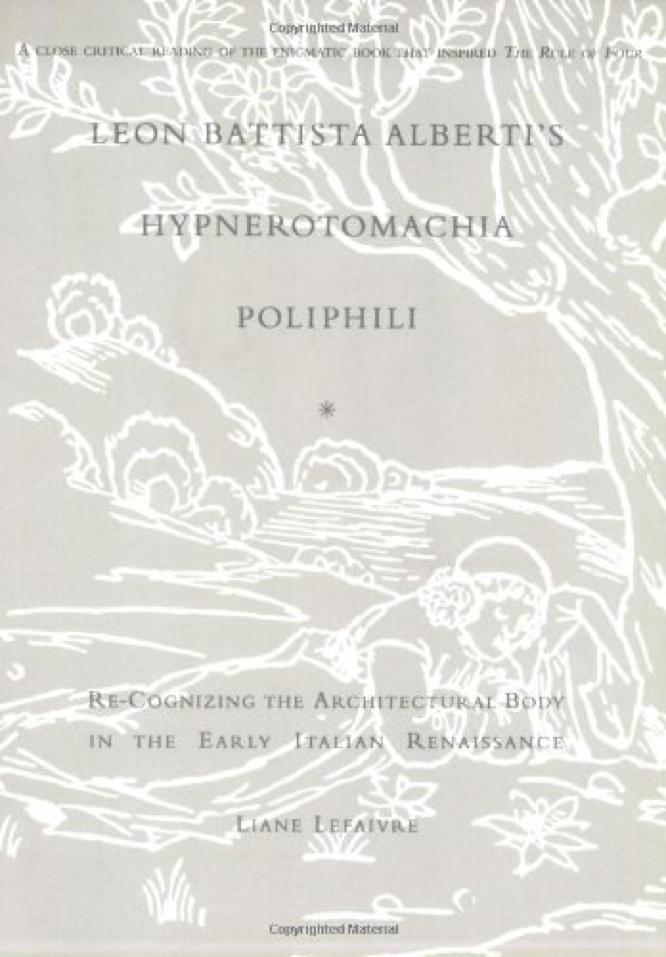 Lefaivre Leon Battista Alberti's Hypnerotomachia Poliphili