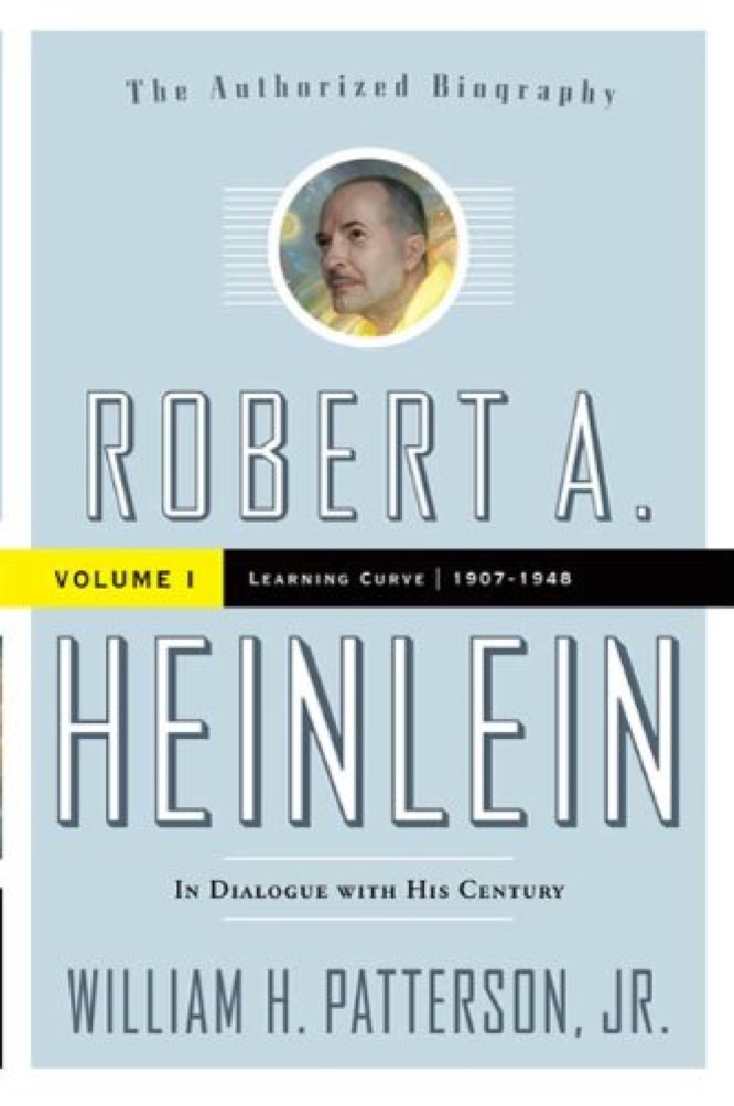Patterson Robert A Heinlein In Dialogue with His Century Volume 1