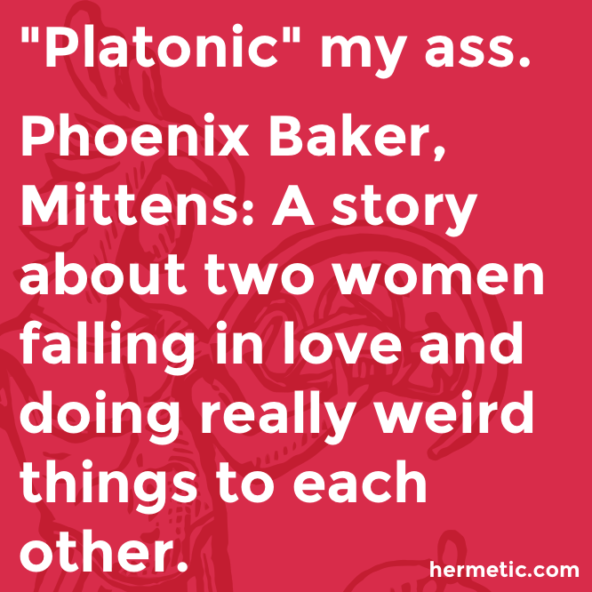 Hermetic quote Baker Mittens platonic