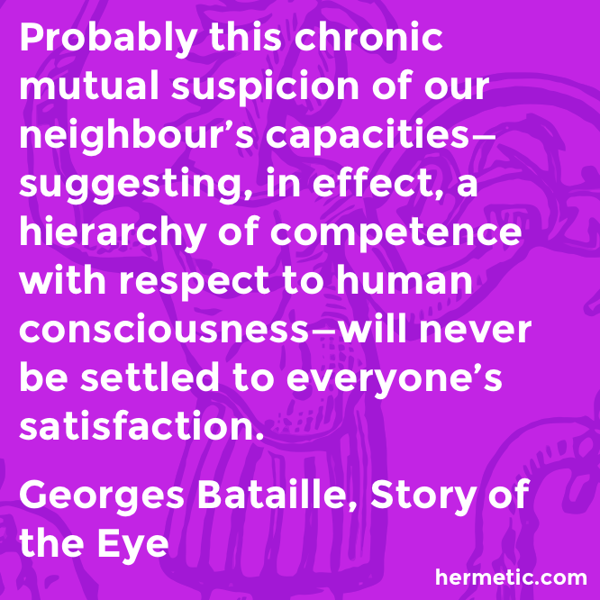 Hermetic quote Bataille Eye suspicion