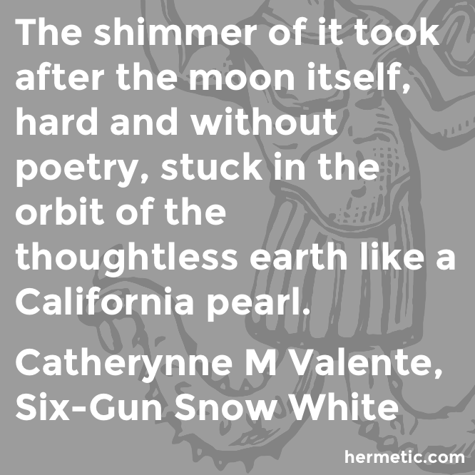 Hermetic quote Valente Six-Gun pearl