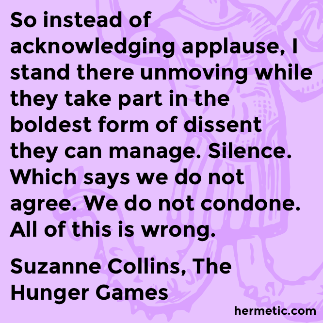 Hermetic quote Collins Hunger silence
