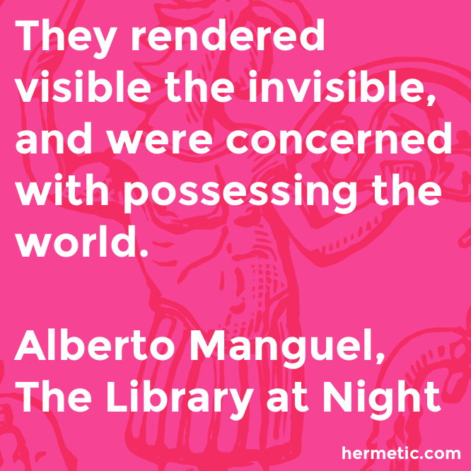 Hermetic quote Manguel Library rendered