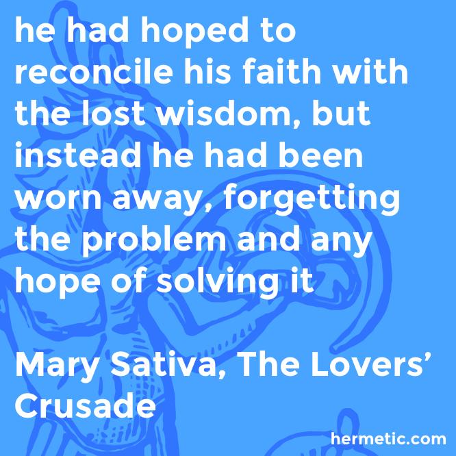 Hermetic quote Sativa Crusade reconcile