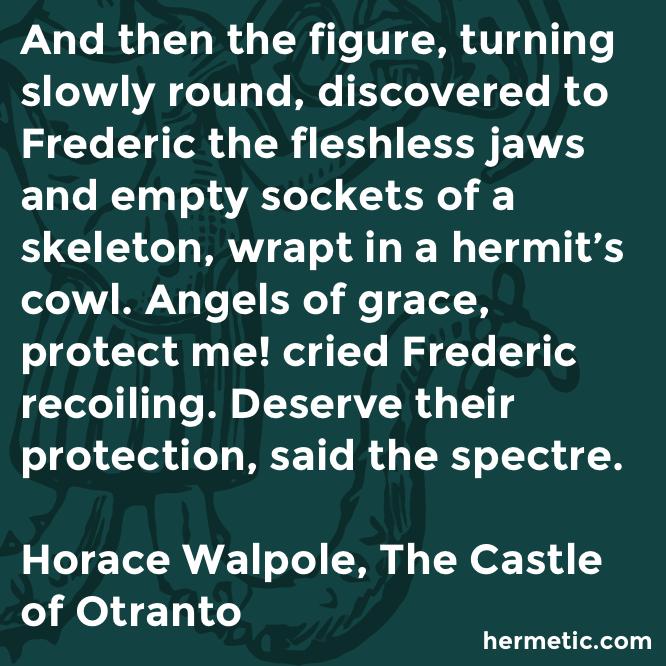 Hermetic quote Walpole Otranto deserve