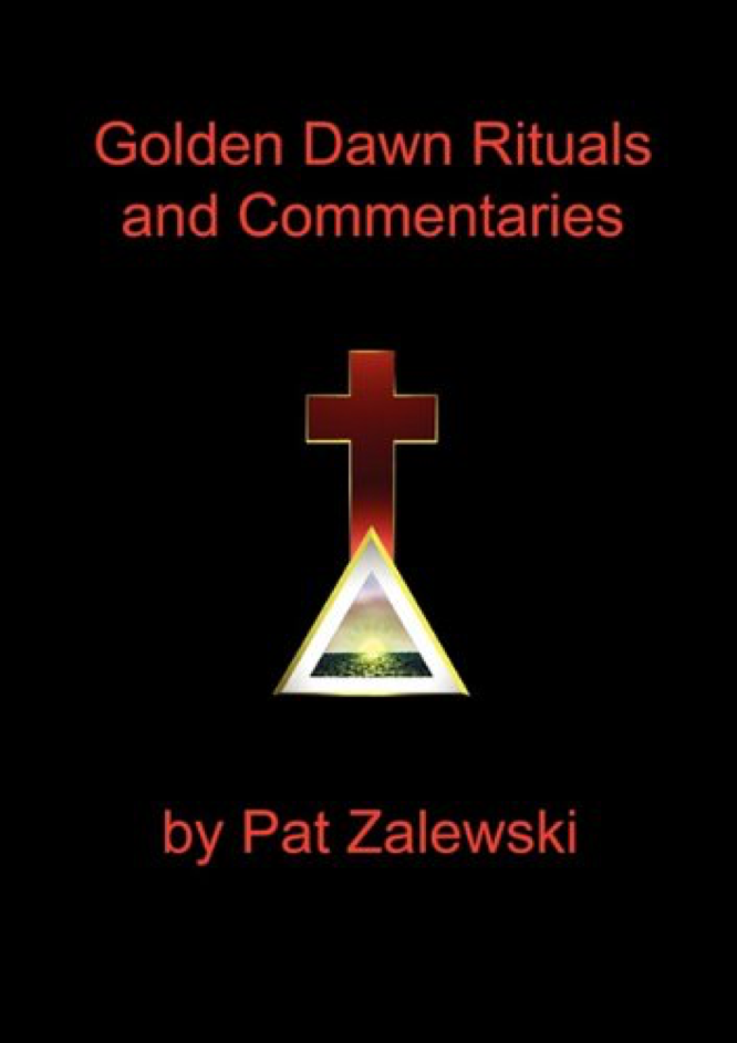 Zalewski Golden Dawn Rituals and Commentaries