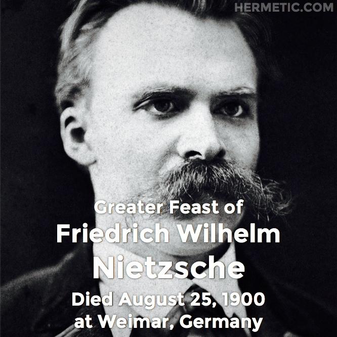 Hermetic calendar Aug 25 Friedrich Nietzsche