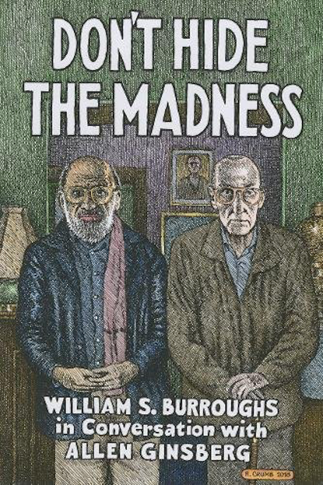 Burroughs Ginsberg Taylor Don't Hide the Madness