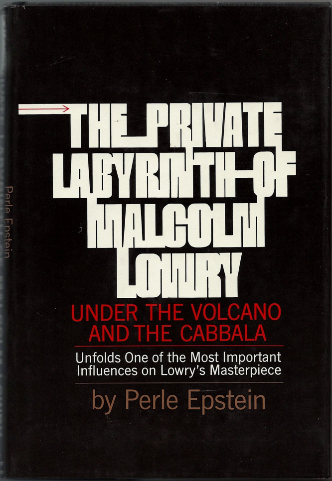 Epstein The Private Labyrinth of Malcolm Lowry