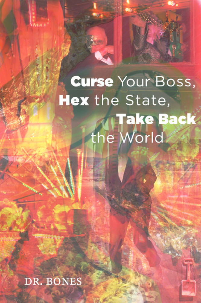 Bones Curse Your Boss Hex the State Take Back the World