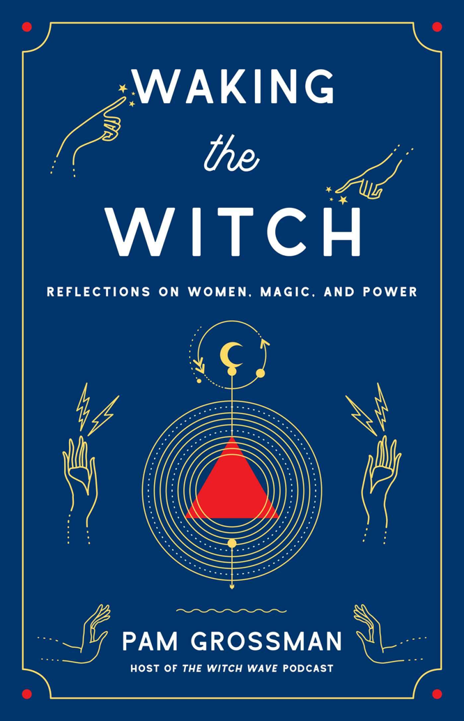 Grossman Waking the Witch