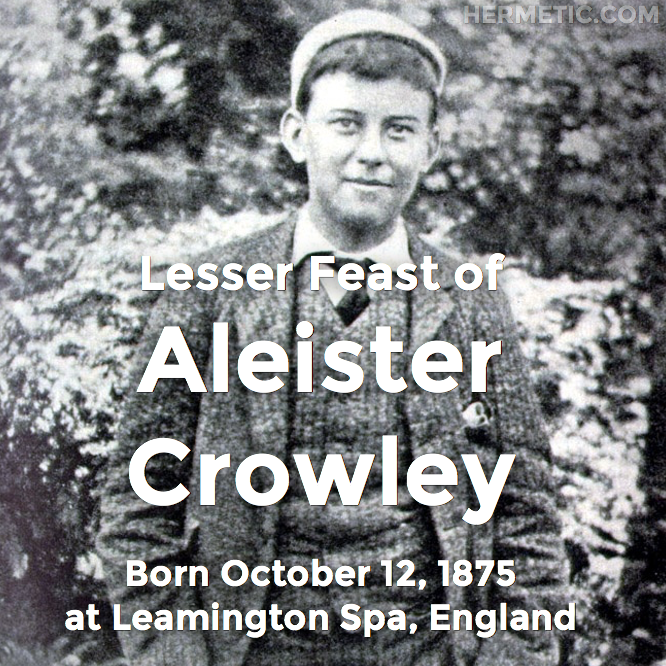 Hermetic calendar October 12 Aleister Crowley Lesser Feast