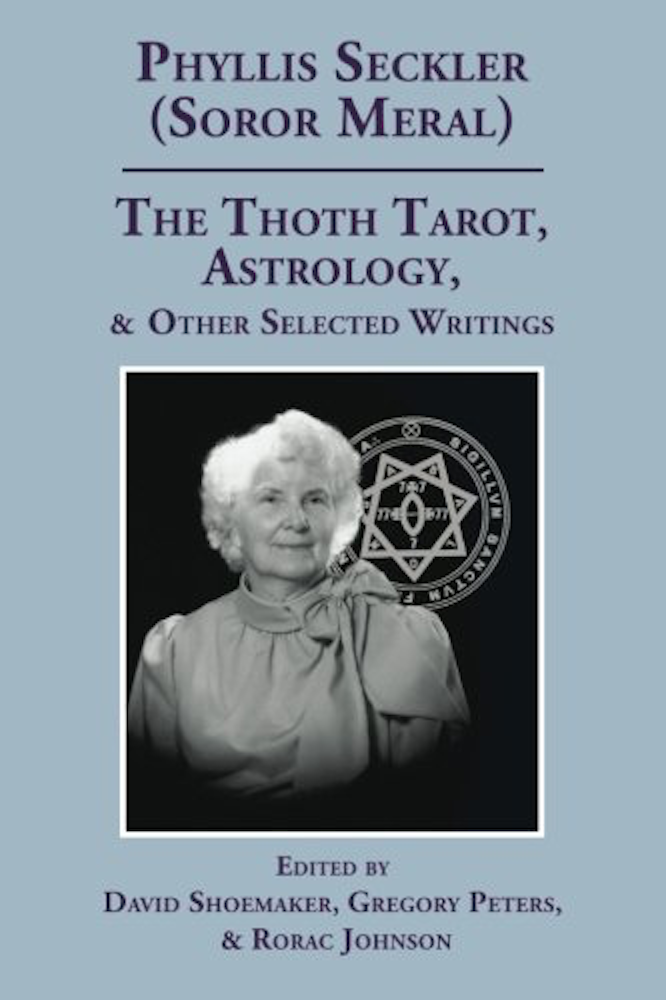 Seckler Shoemaker Peters Johnson The Thoth Tarot Astrology and Other Selected Writings