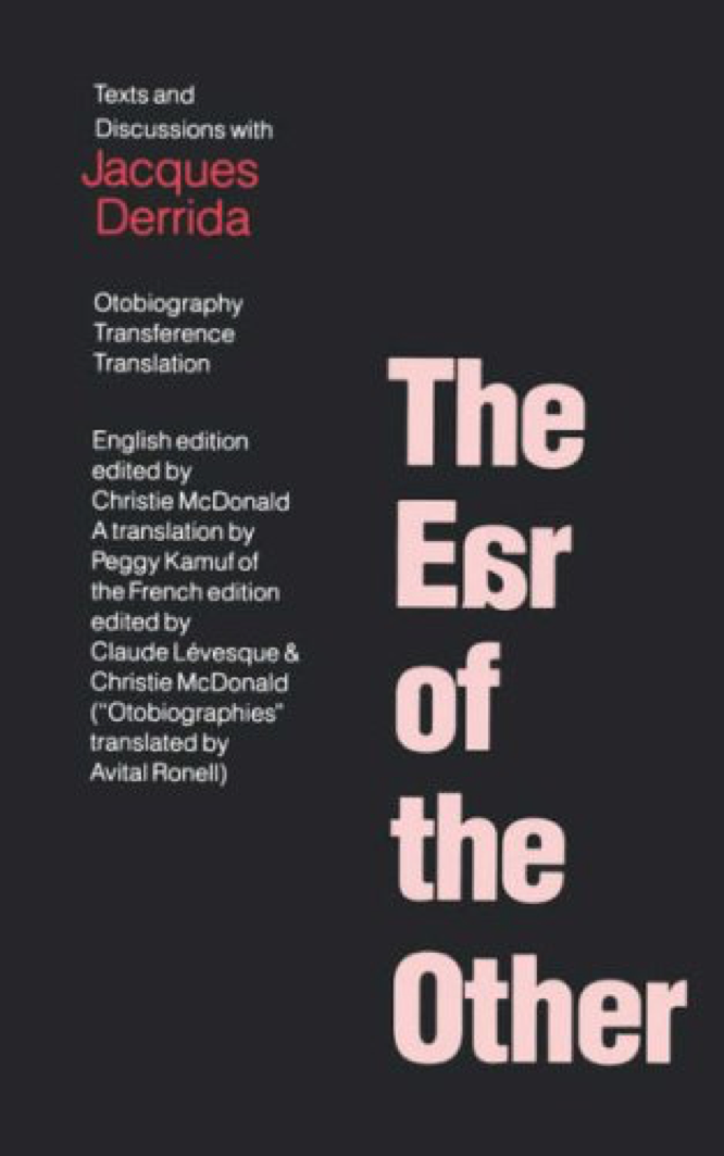 Derrida The Ear of the Other