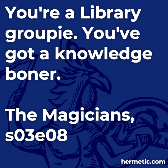 Hermetic quote The Magicians knowledge boner