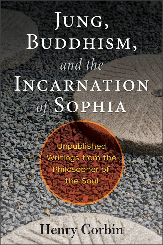 Corbin Jung Buddhism and the Incarnation of Sophia